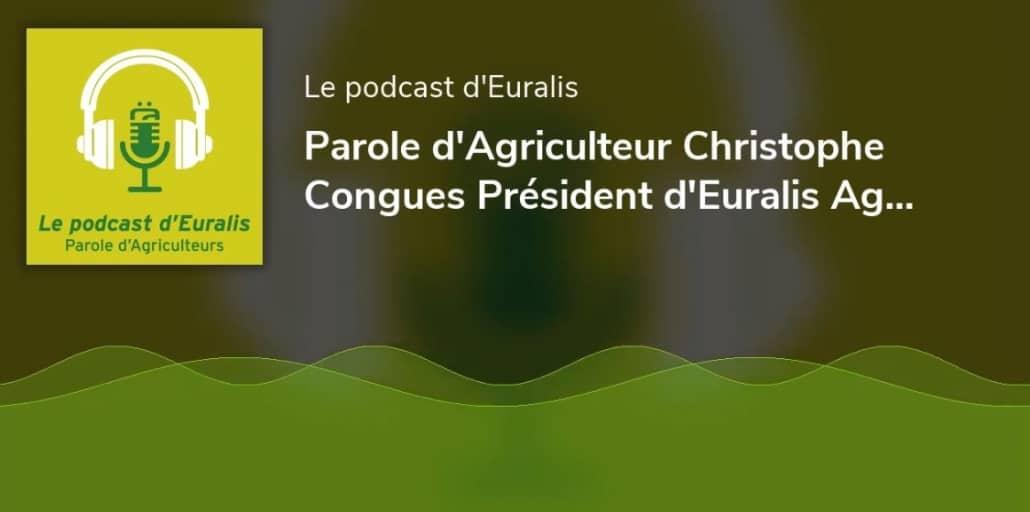 LE PODCAST EURALIS DU JEUDI : CHRISTOPHE CONGUES, PRÉSIDENT